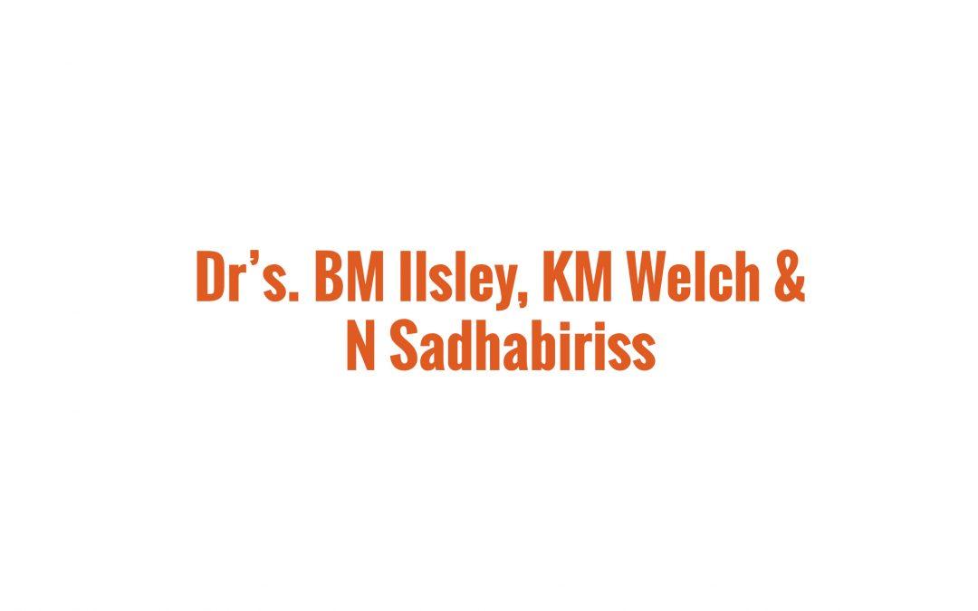 Dr's BM Ilsley, KM Welch & N Sadhabiriss